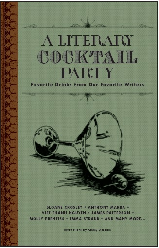 A Literary Cocktail Party: Favorite Drinks from Our Favorite Writers