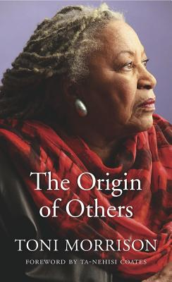 Origin of Others by Toni Morrison